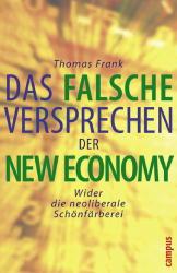 Das falsche Versprechen der New Economy: Wider ...