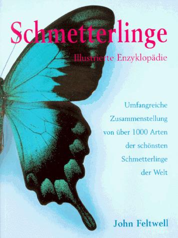 Schmetterlinge. Illustrierte Enzyklopädie - Joh...