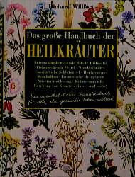 Das große Handbuch der Heilkräuter - Richard Wi...
