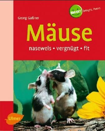 Mäuse, Ratten und Rennmäuse. Heimtiere halten -...