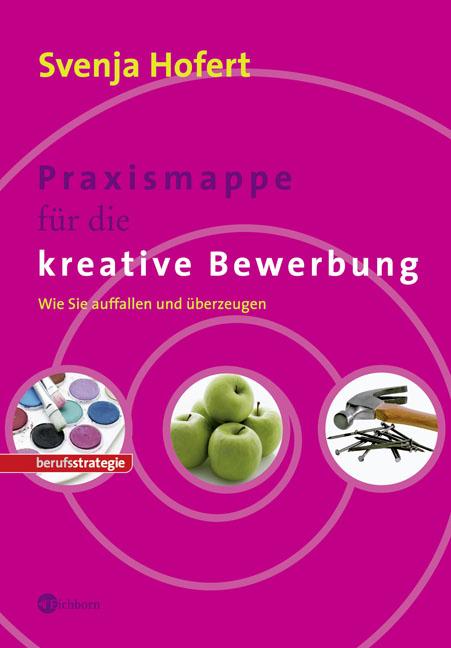Praxismappe für die kreative Bewerbung. Wie Sie...