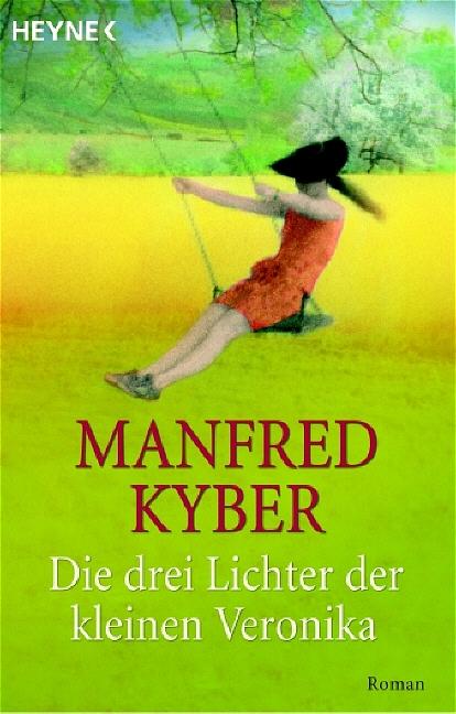 Die drei Lichter der kleinen Veronika: Roman: Roman einer Kinderseele in dieser und jener Welt - Manfred Kyber