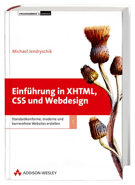 Einführung in XHTML, CSS und Webdesign. Standar...