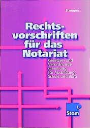 Rechtsvorschriften für das Notariat: Gesetzes- ...
