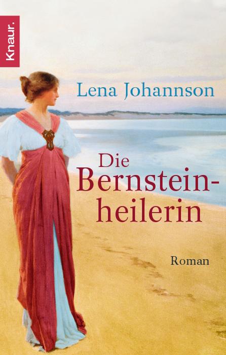 Die Bernsteinheilerin: Roman - Lena Johannson