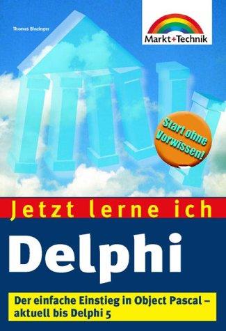 Jetzt lerne ich Delphi . Der einfache Einstieg ...