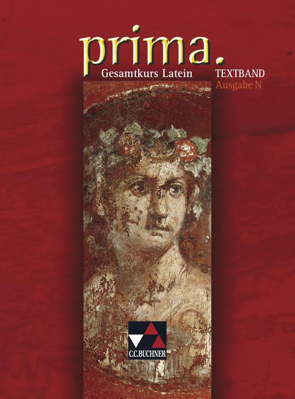 Prima N. Gesamtkurs Latein. Textband: Ausgabe für Niedersachsen, Nordrhein-Westfalen - Clement Utz