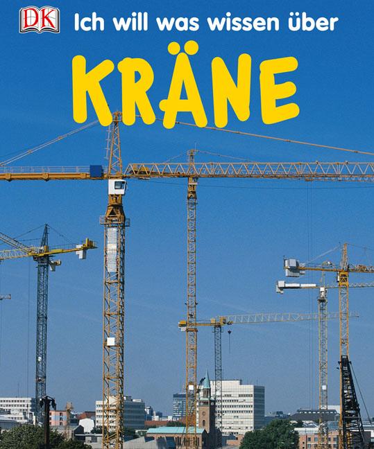Ich will was wissen über Kräne - Fleur Star