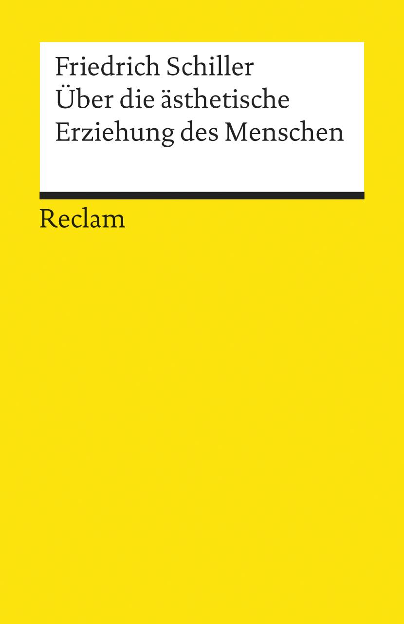 Über die ästhetische Erziehung des Menschen in einer Reihe von Briefen: Mit den Augustenburger Briefen - Friedrich von S