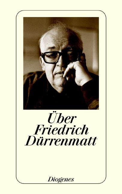 Über Friedrich Dürrenmatt - Friedrich Dürrenmatt