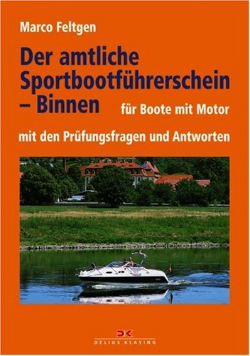 Der amtliche Sportbootführerschein - Binnen: Fü...
