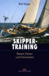 Skippertraining: Planen, Führen und Entscheiden - Rolf Dreyer