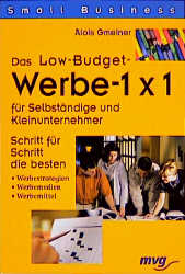 Das Low- Budget Werbe 1 x 1 für Selbständige un...