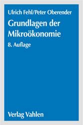 Grundlagen der Mikroökonomie. Eine Einführung i...