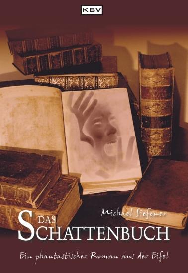 Das Schattenbuch. Ein phantastischer Roman aus ...