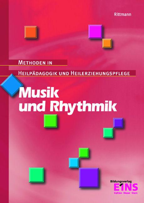 Musik und Rhythmik: Methoden in Heilpädagogik u...