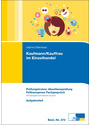 Kaufmann/-frau im Einzelhandel: Prüfungstrainer Abschlussprüfung Fallbezogenes Fachgespräch [Aufgaben + Lösungsteil]