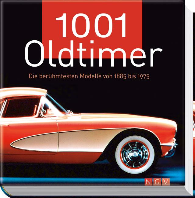 1001 Oldtimer. Die berühmtesten Modelle von 188...