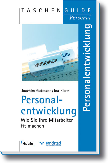 Personalentwicklung. Wie Sie Ihre Mitarbeiter fit machen - Joachim Gutmann