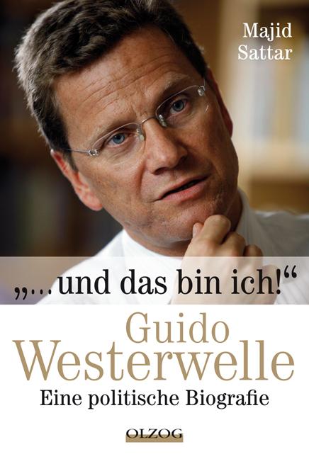 ... Und das bin ich!: Guido Westerwelle - Eine ...