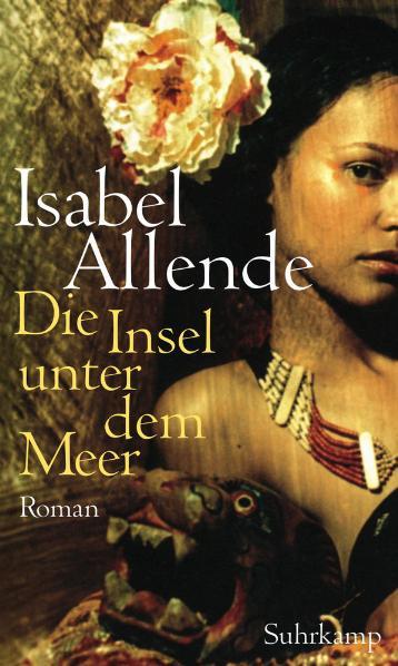 Die Insel unter dem Meer: Roman - Isabel Allende