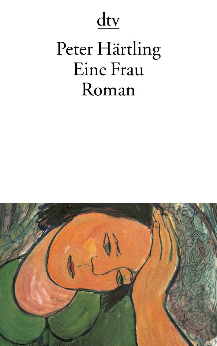 Eine Frau: Roman - Peter Härtling