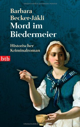 Mord im Biedermeier - Barbara Becker-Jákli