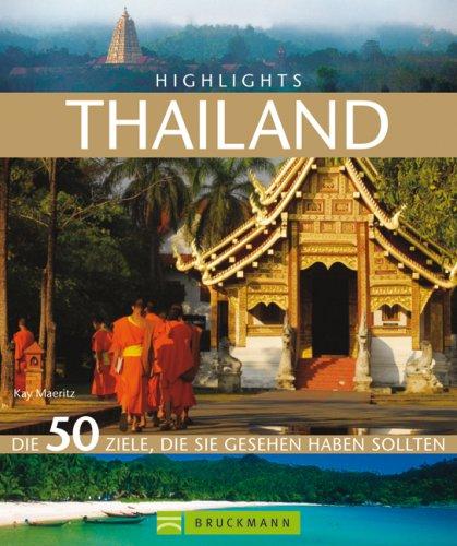 Highlights Thailand: Die 50 Ziele, die Sie gese...