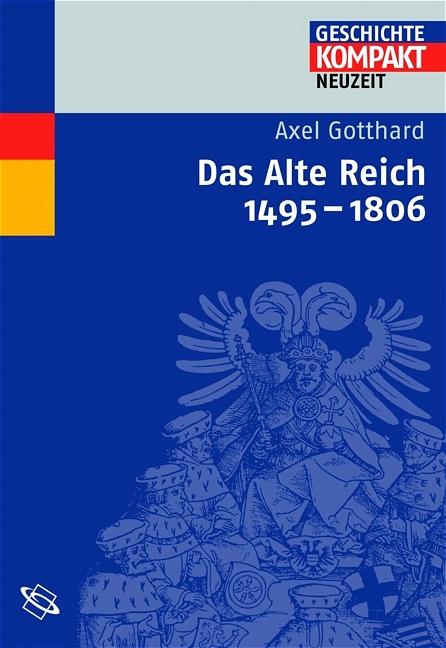 Das Alte Reich - Axel Gotthard