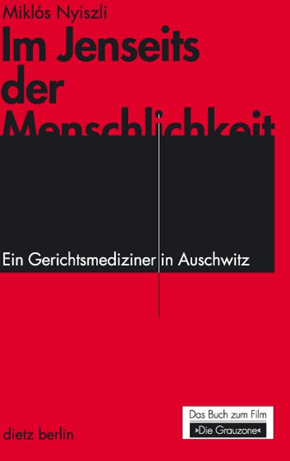 Im Jenseits der Menschlichkeit: Ein Gerichtsmediziner in Auschwitz - Miklós Nyiszli