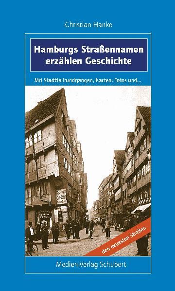 Hamburgs Straßennamen erzählen Geschichte: Mit ...