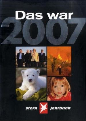 Das war 2007. STERN-Jahrbuch