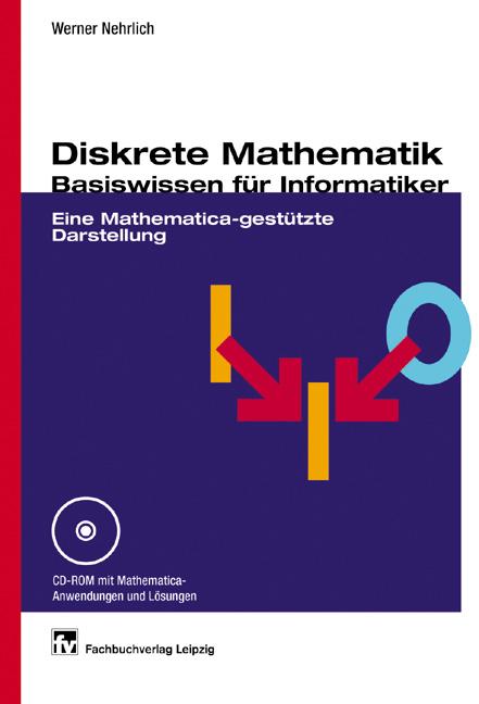 Diskrete Mathematik - Basiswissen für Informati...