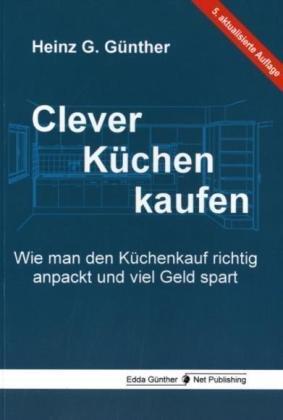 Clever Küchen kaufen: Wie man den Küchenkauf ri...
