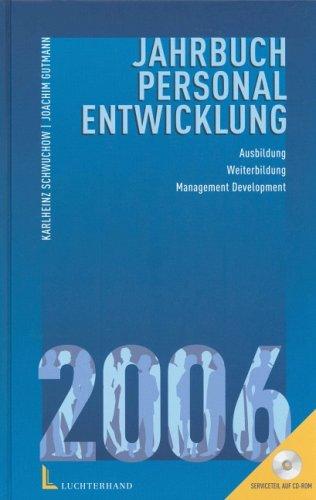 Jahrbuch Personalentwicklung 2006. Ausbildung, Weiterbildung, Management Development - Karlheinz Schwuchow