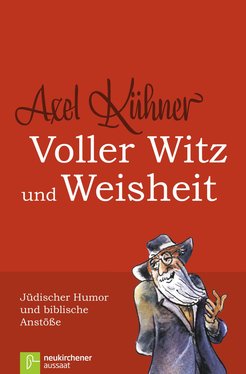 Voller Witz und Weisheit: Jüdischer Humor und b...