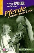Pferde, meine große Liebe. 100 Fragen und Antworten - Ursula Bruns