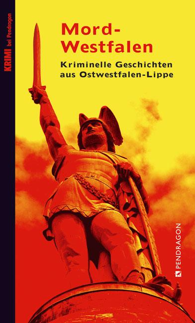 Mord-Westfalen: Kriminelle Geschichten aus Ostw...