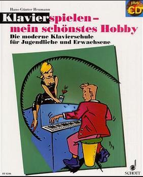 Klavierspielen, mein schönstes Hobby. Bd. 1. Mit CD. Die moderne Klavierschule für Jugendliche und Erwachsene - Hans-Gün