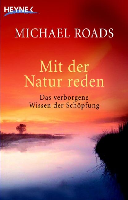 Mit der Natur reden: Das verborgene Wissen der ...