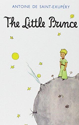 The Little Prince. - Antoine de Saint-Exupery