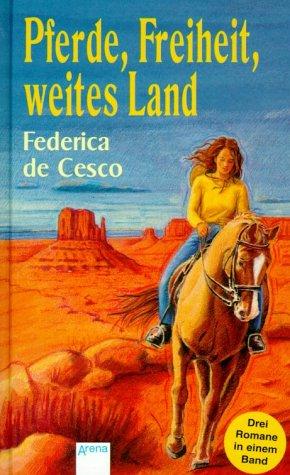 Pferde, Freiheit, weites Land - Federica De Cesco