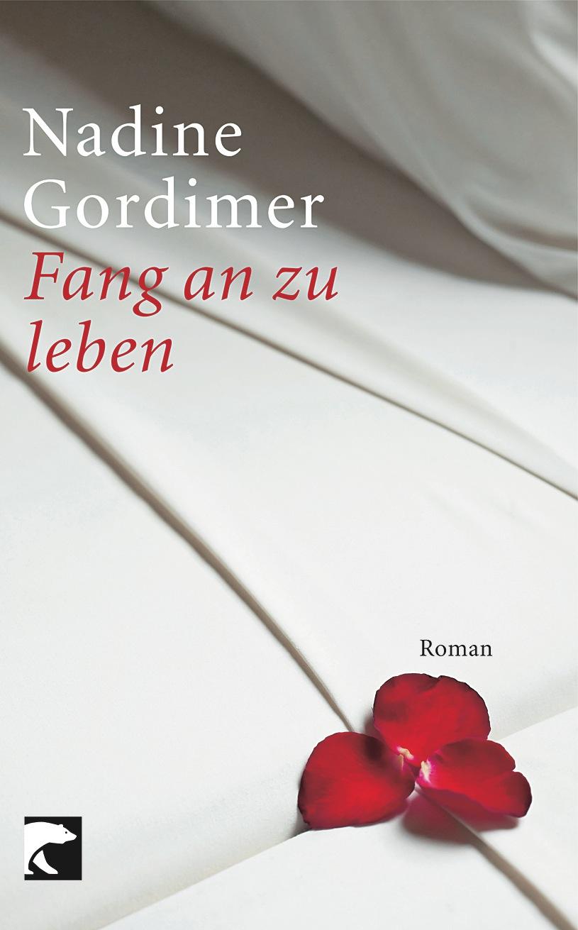 Fang an zu leben: Roman - Nadine Gordimer