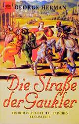 Die Strasse der Gaukler. Ein Roman aus der ital...