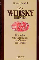 Das Whisky- Brevier. Geschichte und Geschichten vom Wasser des Lebens - Richard Grindal