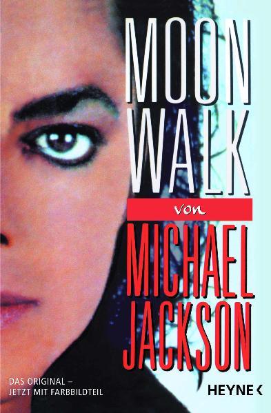 Moonwalk: Das Original- Jetzt mit Farbbildteil - Michael Jackson