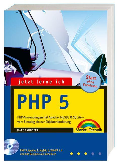 Jetzt lerne ich PHP 5. Mit CD-ROM - Matt Zandstra