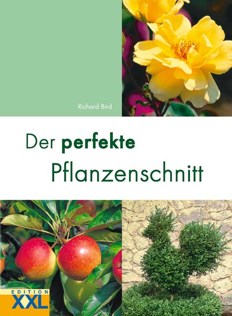 Der perfekte Pflanzenschnitt - Richard Bird