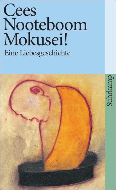 Mokusei!: Eine Liebesgeschichte (suhrkamp taschenbuch) - Cees Nooteboom