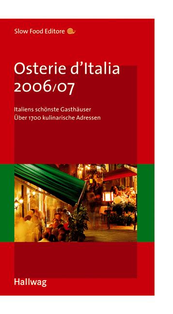 Osterie d´ Italia 2006/2007. Italiens schönste ...